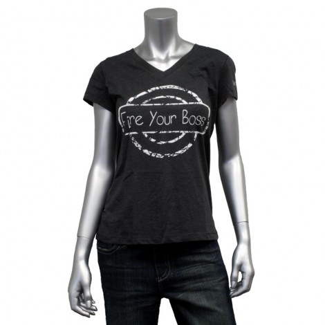 "Women's V Neck ""Fire Your Boss"" T-Shirt"